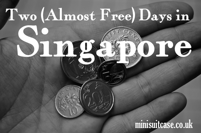 Two (Almost Free) Days in Singapore Visa Run